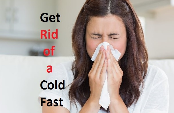 how to get rid of a cold fast