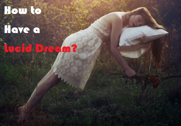 how to have a lucid dream